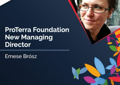 We are pleased to announce ProTerra Foundation New Managing Director