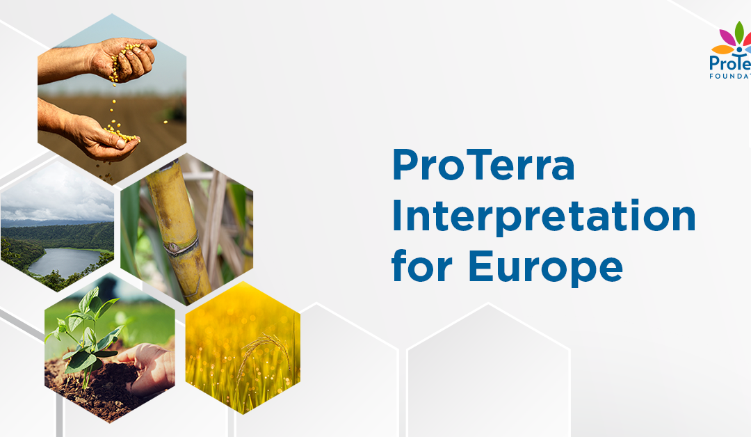 Why creating a European Interpretation Version of ProTerra Standard?